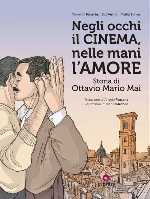 """Copertina di """"Negli occhi il cinema, nelle mani l'amore"""", graphic novel che ricostruisce la storia d'amore tra Ottavio Mai e Giovanni Minerba, fondatori del Torino Gay and Lesbian Film Festival."""