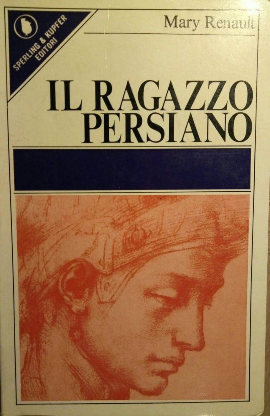 Il Ragazzo Persiano - Mary Renault